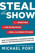 Steal the Show: From Speeches to Job Interviews to Deal-Closing-ExLibrary