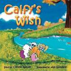 Calfy's Wish by Connie Ramsey (Paperback / softback, 2011)