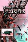 Native American Fetishes by Kay Whittle (Paperback, 2006)