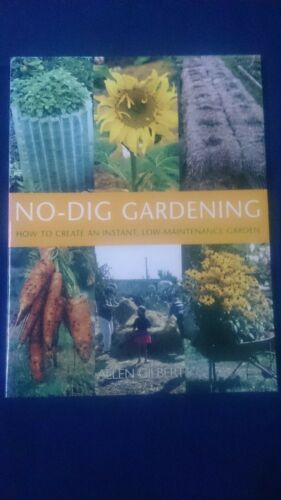 1 of 1 - NO-DIG GARDENING How to Create Instant Low Maintenance Garden ALLEN GILBERT