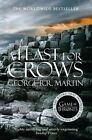 A Feast for Crows by George R. R. Martin (Paperback, 2014)
