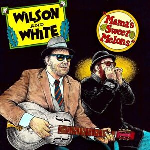 "Wilson & White ""Mama's Sweet Melons"" CD"