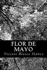 Flor de Mayo by Vicente Blasco Ib��ez (2013, Paperback)