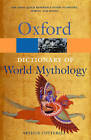 A Dictionary of World Mythology by Arthur Cotterell (Paperback, 1986)
