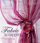 Fabric Scrapping: Creative and Fun Sewing Ideas for the Home by Katie Ebben (Hardback, 2008)
