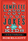The Complete Laugh-Out-Loud Jokes for Kids: A 4-In-1 Collection by Rob Elliott (Hardback, 2016)