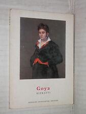 GOYA Ritratti Maurice Serullaz Mondadori 1960 La Tavolozza 25 libro arte di