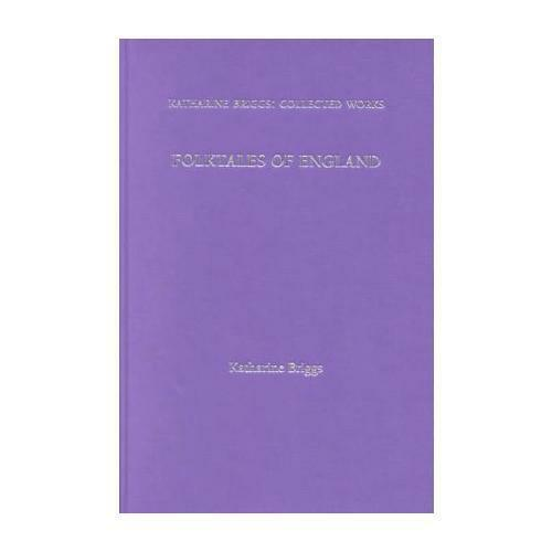 Folktales Of England (Katharine Briggs Collected Works Vol 3) by Katharine Br...