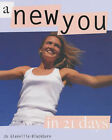 A New You in 21 Days: A Feel-good Look-good Plan for Great Results by Jo Glanville-Blackburn (Hardback, 2003)