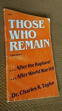 Those Who Remain by Charles R. Taylor VTG (1980, PB) After the Rapture WWIII