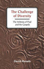 The Challenge of Diversity: Witness of Paul and the Gospels by David Rhoads (Paperback, 1996)