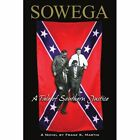 Sowega a Tale of Southern Justice 9781434362711 by Frank K. Martin Book