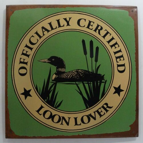 Officially Certified Loon Lover Duck Distressed Metal Sign