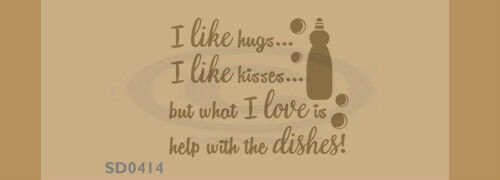 SD0414 I Like Hugs Kisses But Love Help With Dishes Vinyl Wall Decal Art Decor