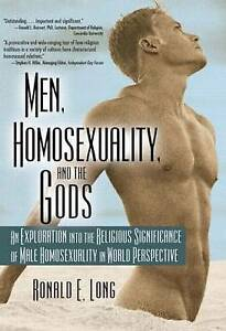 Men, Homosexuality and the Gods: An Exploration into the Religious...