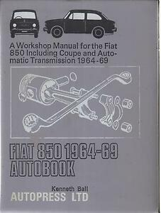 Details about FIAT 850 & 850S SALOON , COUPE & SPORT SPIDER 1964 - 1969  OWNERS WORKSHOP MANUAL