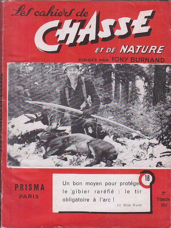 C1 Tony Tony Tony BURNAND Cahiers de CHASSE et NATURE 18 1954 Jacques PENOT Roussette a2087d