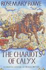The Chariots of Calyx by Rosemary Rowe (Hardback, 2002)