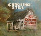 The Color of Rust [Digipak] by Carolina Still (CD, 2013, Rusty Knuckles)