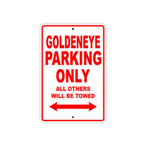 Goldeneye Parking Only Boat Ship yacth Marina Lake Dock Aluminum Metal Sign