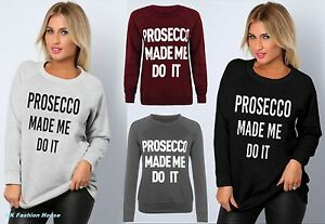 NEW-WOMEN-LADIES-LONG-SLEEVE-PROCECCO-MADE-ME-DO-IT-SLOGAN-PRINT-JUMPER-TOP-8-14