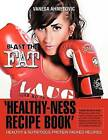 'Healthy-Ness Recipe Book': Healthy & Nutritious Protein Packed Recipes by Vanesa Ahmetovic (Paperback / softback, 2012)