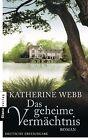 Das geheime Vermächtnis von Katherine Webb (2011, Taschenbuch)