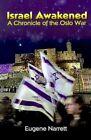 Israel Awakened a Chronicle of The Oslo War by Eugene Narrett 9780759646377