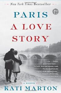 Paris: A Love Story by Kati Marton
