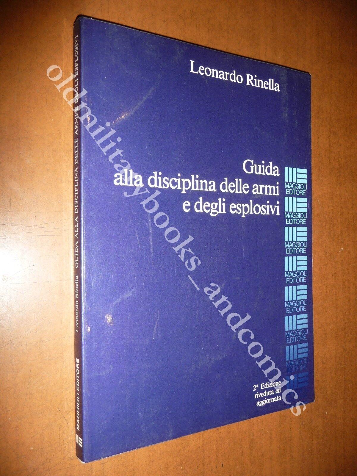 GUIDA ALLA DISCIPLINA DELLE ARMI E DEGLI ESPLOSIVI LEONARDO RINELLA 1985