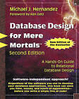 Database Design for Mere Mortals: A Hands-on Guide to Relational Database Design by Michael J. Hernandez (Mixed media product, 2003)
