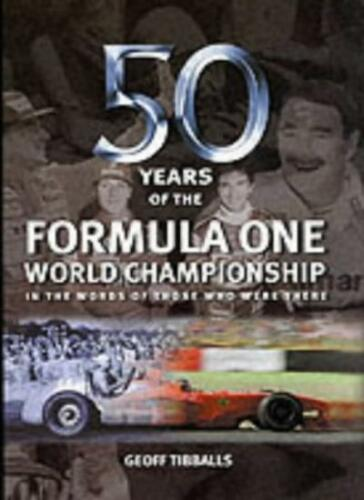 1 of 1 - Fifty Years of Formula One World Championships: In the Words of Those Who Were,