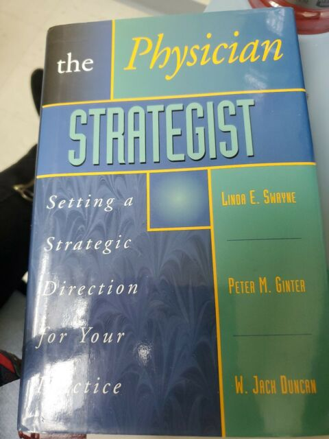 The Physician Strategist: Setting a Strategic Direction for Your Practice