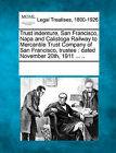 Trust Indenture, San Francisco, Napa and Calistoga Railway to Mercantile Trust Company of San Francisco, Trustee: Dated November 20th, 1911 ... .. by Gale, Making of Modern Law (Paperback / softback, 2011)