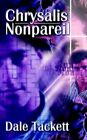 Chrysalis Nonpareil 9780759646926 by Dale Tackett Paperback