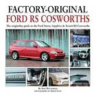 Factory-Original Ford RS Cosworth: The Originality Guide to the Ford Sierra, Sapphire & Escort RS Cosworths by Dan Williamson (Hardback, 2016)