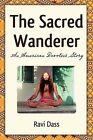 The Sacred Wanderer by Ravi Dass (Paperback / softback, 2010)