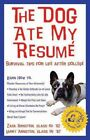 The Dog Ate My Resume: Survival Tips for Life After College by Larry Arnstein, Zack Arnstein (Paperback, 2004)