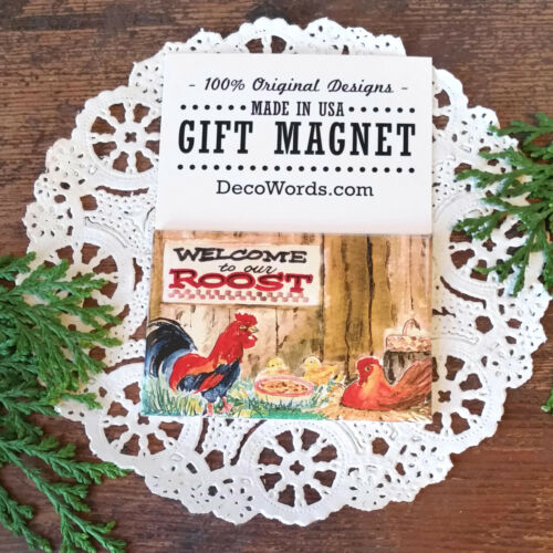 Decowords Fridge Magnet CHICKEN Welcome to our Roost Rooster Chicken Pkg/'d USA