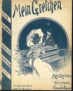 Franz-Wagner-034-Mein-Gretchen-034-uebergrosse-Noten-ALT