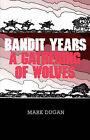 Bandit Years by Mark Dugan (Paperback / softback, 2007)