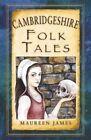 Cambridgeshire Folk Tales by Maureen James (Paperback, 2014)