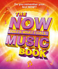The Now! That's What I Call Music Book by Andy Healing, Pete Selby (Hardback, 2015)