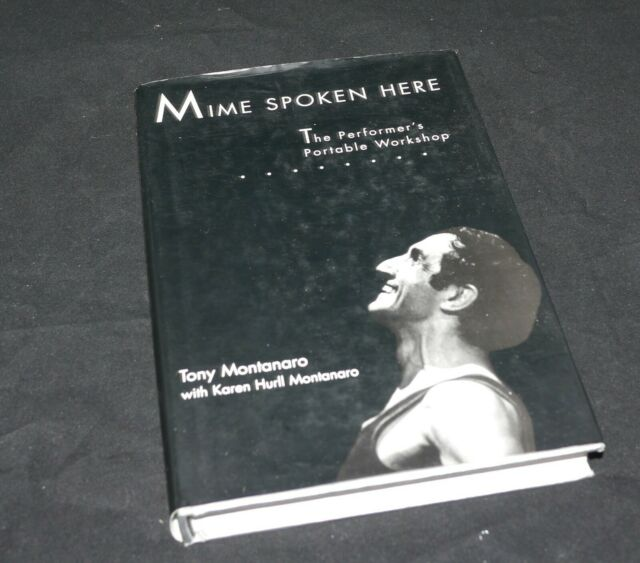 Mime Spoken Here: The Performer's Portable Workshop Hardcover and Signed by auth