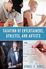 Taxation of Entertainers, Athletes, and Artists by Lionel S Sobel (Paperback / softback, 2016)