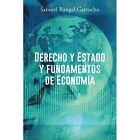 DERECHO Y ESTADO Fundamentos De ECONOMIA Garrocho Education Palib. 9781463374785