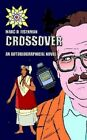 Crossover an Autobiographical Novel by Marc D Eisenman 9781414040110