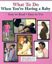 What To Do When You're Having a Baby (What to Do for Health Series)-ExLibrary