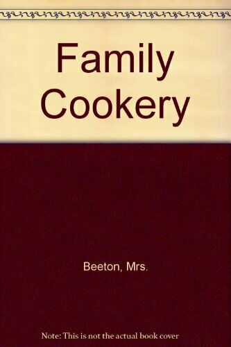 Family Cookery,Mrs. Beeton