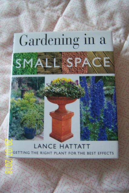 """""""GARDENING IN A SMALL SPACE"""" HARDBACK 256 PAGES 500+ PHOTOS LANCE HATTATT NEW"""
